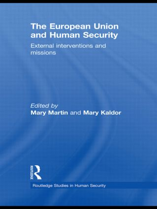 The European Union and Human Security: External Interventions and Missions (Hardback) book cover