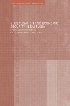 Globalisation and Economic Security in East Asia: Governance and Institutions, 1st Edition (Paperback) book cover