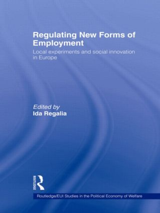 Regulating New Forms of Employment: Local Experiments and Social Innovation in Europe (Paperback) book cover