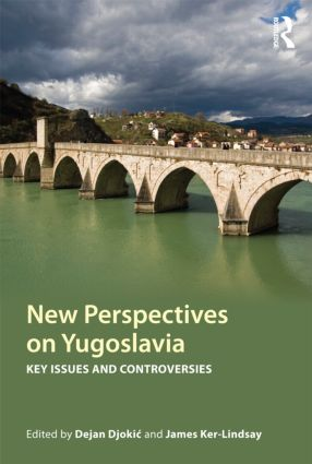 New Perspectives on Yugoslavia: Key Issues and Controversies, 1st Edition (Paperback) book cover
