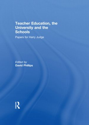 Teacher Education, the University and the Schools: Papers for Harry Judge, 1st Edition (Hardback) book cover