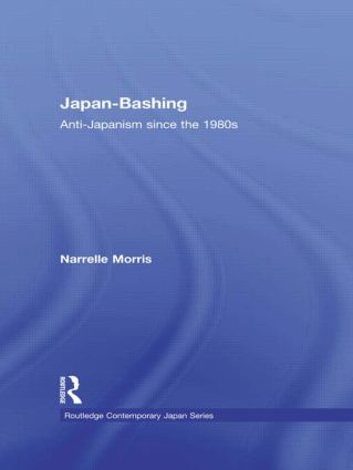 Japan-Bashing: Anti-Japanism since the 1980s (Hardback) book cover