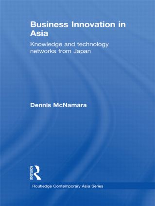 Business Innovation in Asia: Knowledge and Technology Networks from Japan book cover