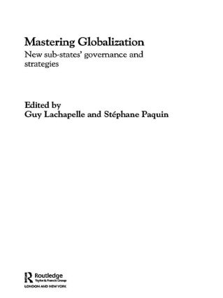 Mastering Globalization: New Sub-States' Governance and Strategies book cover