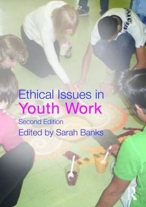 Ethical Issues in Youth Work: 2nd Edition (Paperback) book cover
