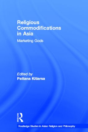 Religious Commodifications in Asia: Marketing Gods (Paperback) book cover