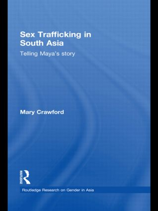 Sex Trafficking in South Asia: Telling Maya's Story, 1st Edition (Paperback) book cover