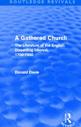 A Gathered Church: The Literature of the English Dissenting Interest, 1700-1930 (Hardback) book cover