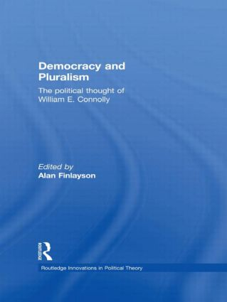 Democracy and Pluralism: The Political Thought of William E. Connolly, 1st Edition (Paperback) book cover