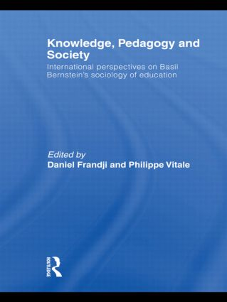 Knowledge, Pedagogy and Society: International Perspectives on Basil Bernstein's Sociology of Education (Hardback) book cover