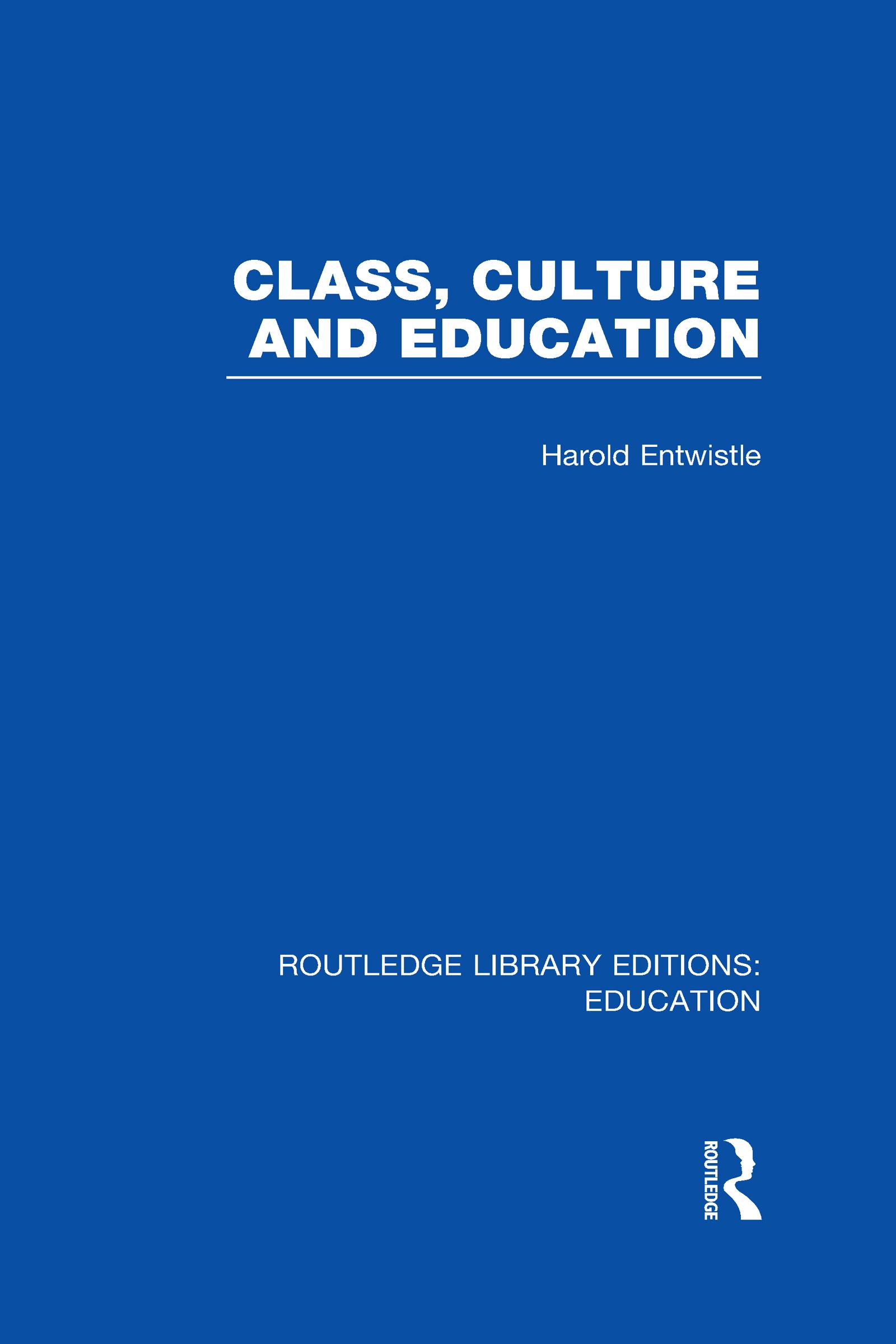 Class, Culture and Education (RLE Edu L) (Hardback) book cover
