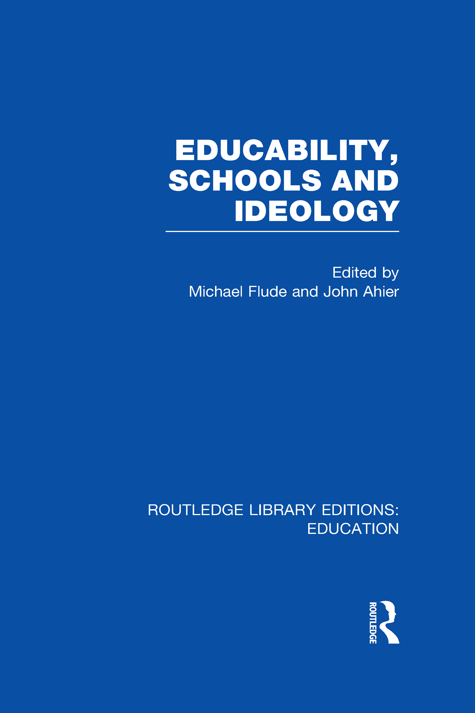 Educability, Schools and Ideology (RLE Edu L) (Hardback) book cover