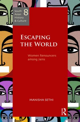 Escaping the World: Women Renouncers among Jains book cover