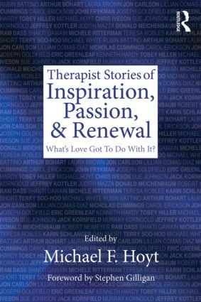 Therapist Stories of Inspiration, Passion, and Renewal: What's Love Got To Do With It? (Paperback) book cover