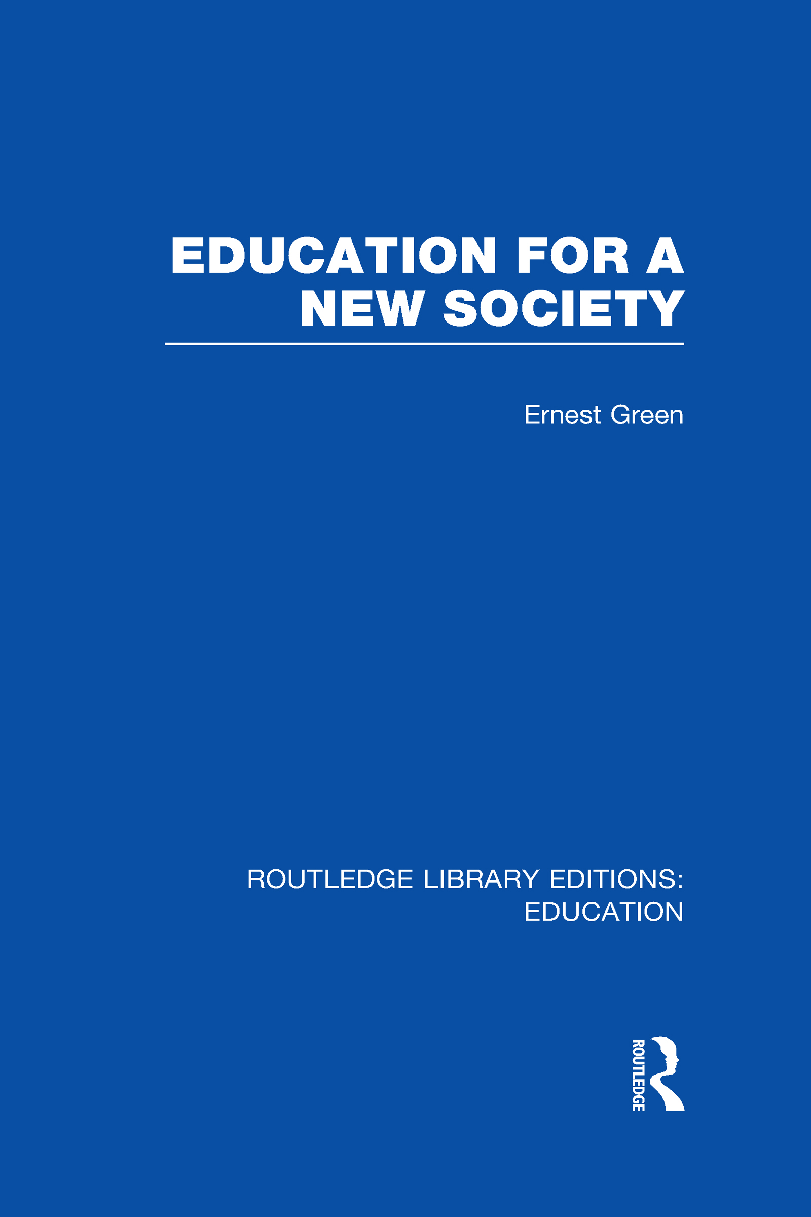 Education For A New Society (RLE Edu L Sociology of Education) (Hardback) book cover