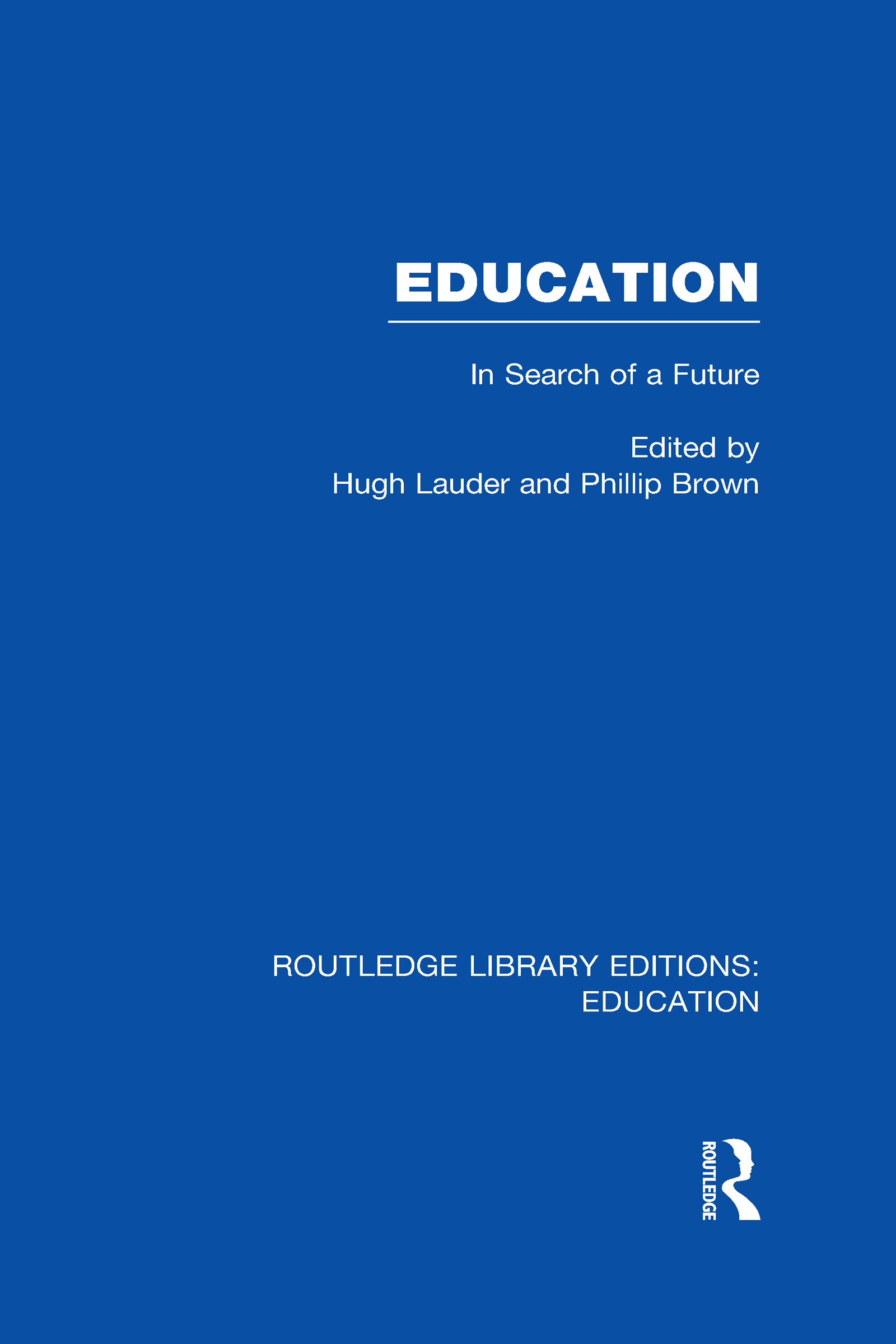 Education (RLE Edu L Sociology of Education): In Search of A Future (Hardback) book cover