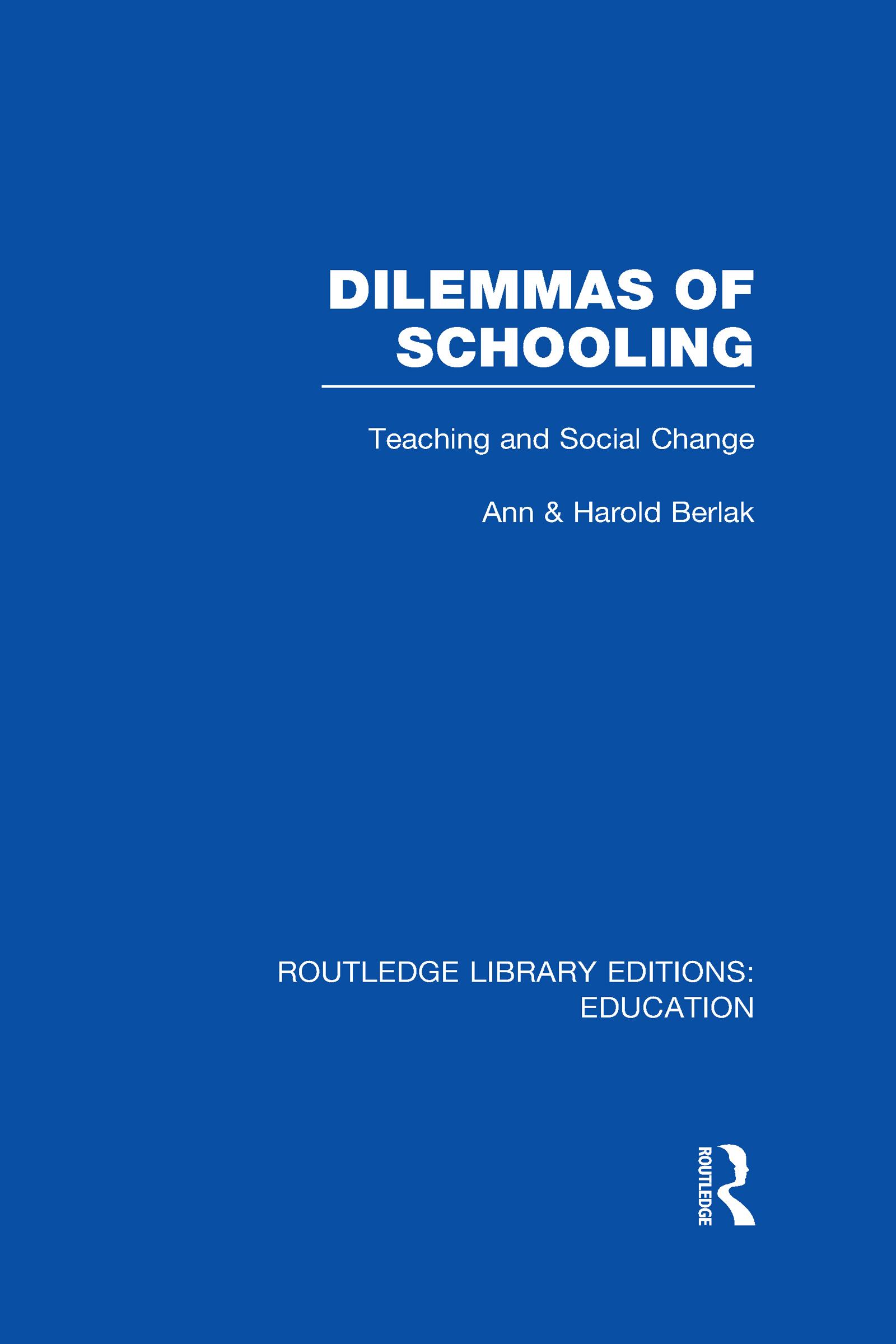 Dilemmas of Schooling (RLE Edu L): Teaching and Social Change (Hardback) book cover