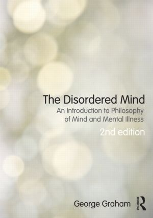The Disordered Mind: An Introduction to Philosophy of Mind and Mental Illness, 2nd Edition (Paperback) book cover