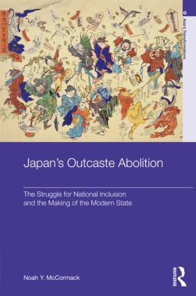 Japan's Outcaste Abolition: The Struggle for National Inclusion and the Making of the Modern State (Hardback) book cover