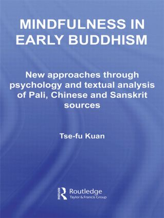 Mindfulness in Early Buddhism: New Approaches through Psychology and Textual Analysis of Pali, Chinese and Sanskrit Sources (Paperback) book cover