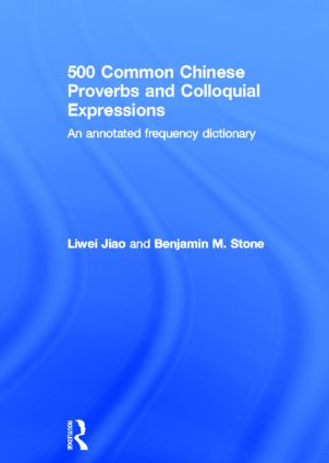 500 Common Chinese Proverbs and Colloquial Expressions: An Annotated Frequency Dictionary book cover