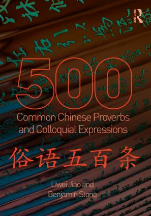 500 Common Chinese Proverbs and Colloquial Expressions: An Annotated Frequency Dictionary, 1st Edition (Paperback) book cover