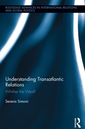 Understanding Transatlantic Relations: Whither the West? (Hardback) book cover