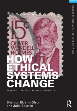How Ethical Systems Change: Eugenics, the Final Solution, Bioethics (e-Book) book cover