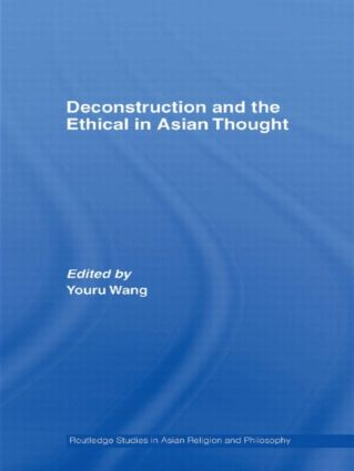 Deconstruction and the Ethical in Asian Thought (Paperback) book cover