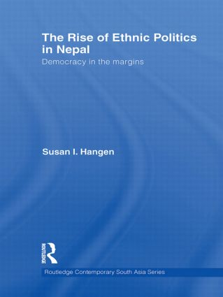 The Rise of Ethnic Politics in Nepal: Democracy in the Margins (Paperback) book cover