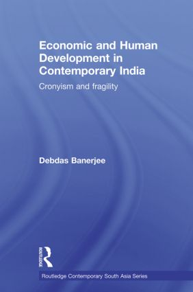 Economic and Human Development in Contemporary India: Cronyism and Fragility (Paperback) book cover