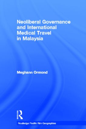 Neoliberal Governance and International Medical Travel in Malaysia (Hardback) book cover