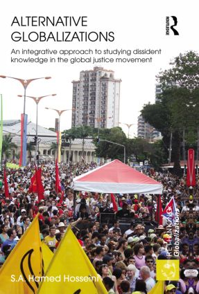 Alternative Globalizations: An Integrative Approach to Studying Dissident Knowledge in the Global Justice Movement (Paperback) book cover