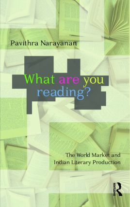 What are you Reading?: The World Market and Indian Literary Production book cover
