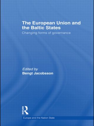 The European Union and the Baltic States: Changing Forms of Governance (Paperback) book cover