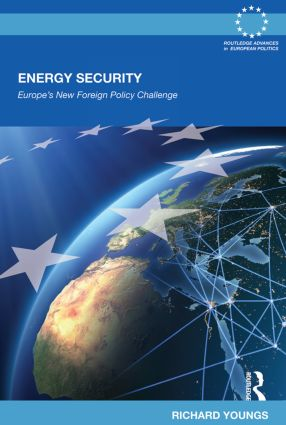 Energy Security: Europe's New Foreign Policy Challenge (Paperback) book cover