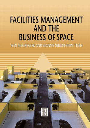 Facilities Management and the Business of Space (Hardback) book cover