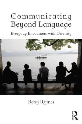 Communicating Beyond Language: Everyday Encounters with Diversity (Paperback) book cover