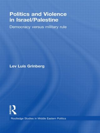 Politics and Violence in Israel/Palestine: Democracy versus Military Rule (Paperback) book cover