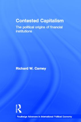 Contested Capitalism: The political origins of financial institutions (Paperback) book cover