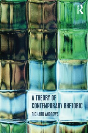 A Theory of Contemporary Rhetoric (Hardback) book cover