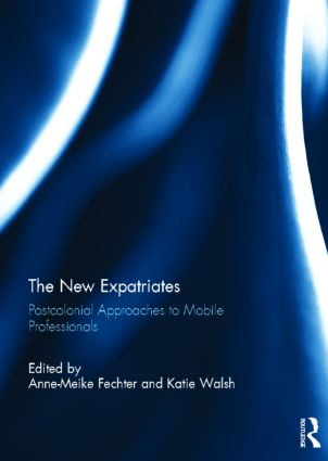 The New Expatriates: Postcolonial Approaches to Mobile Professionals (Hardback) book cover