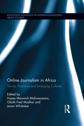 Online Journalism in Africa: Trends, Practices and Emerging Cultures, 1st Edition (Hardback) book cover