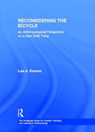Reconsidering the Bicycle: An Anthropological Perspective on a New (Old) Thing book cover