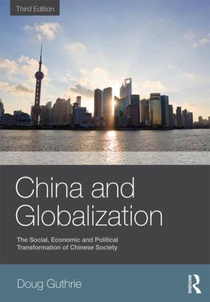 China and Globalization: The Social, Economic and Political Transformation of Chinese Society, 3rd Edition (Paperback) book cover