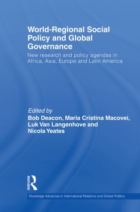 World-Regional Social Policy and Global Governance: New Research and Policy Agendas in Africa, Asia, Europe and Latin America (Paperback) book cover