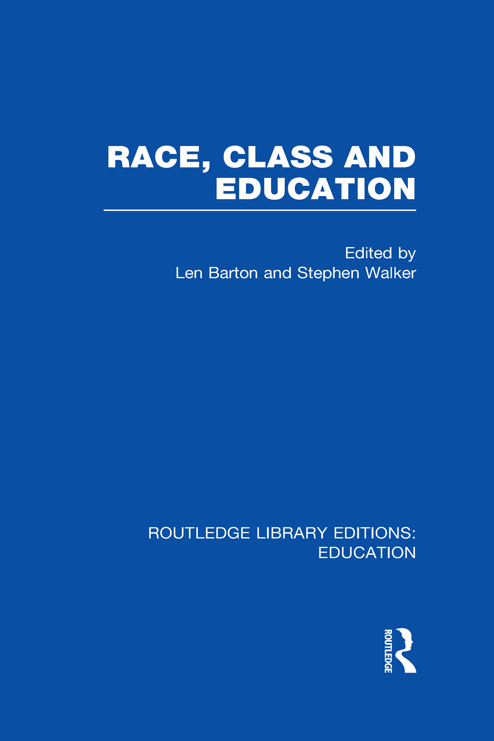 Race, Class and Education (RLE Edu L) (Hardback) book cover