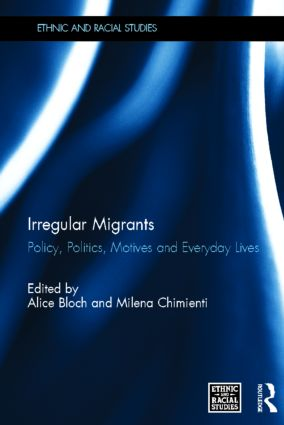 Irregular Migrants: Policy, Politics, Motives and Everyday Lives (Hardback) book cover
