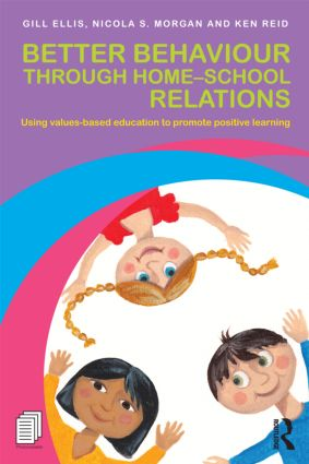 Better Behaviour through Home-School Relations: Using values-based education to promote positive learning (Paperback) book cover