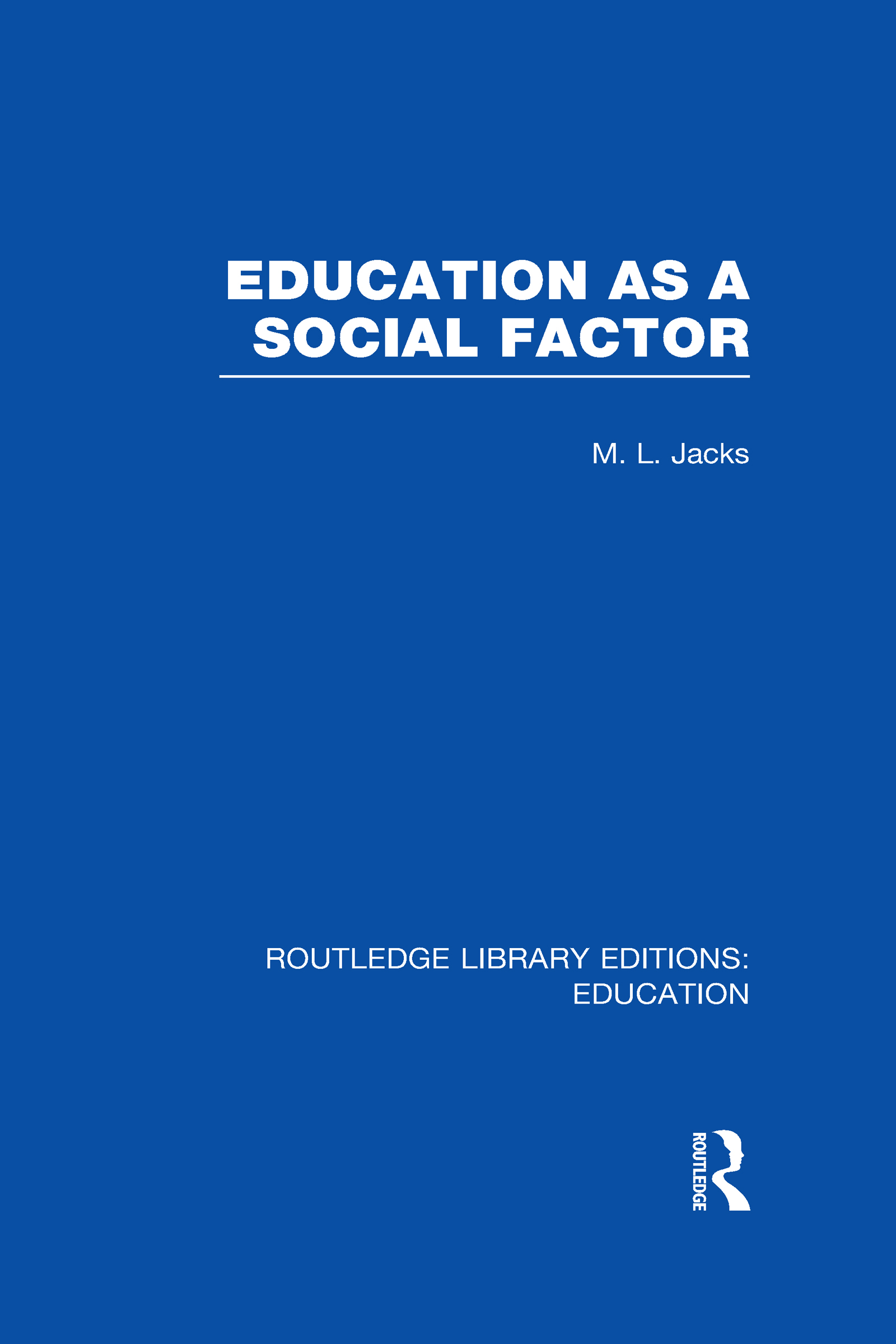 Education as a Social Factor (RLE Edu L Sociology of Education) (Hardback) book cover